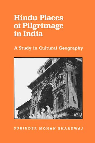 Hindu Places of Pilgrimage in India: A Study in Cultural Geography