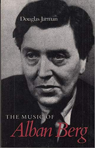 9780520049543: The Music of Alban Berg