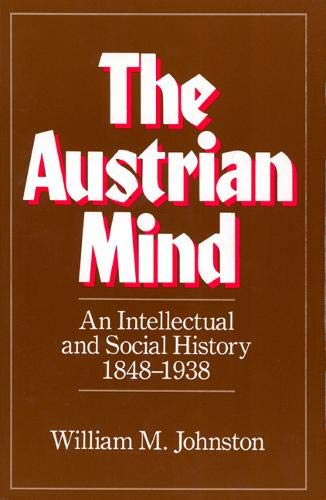 9780520049550: The Austrian Mind - An Intellectual & Social History 1848-1938 (Paper)