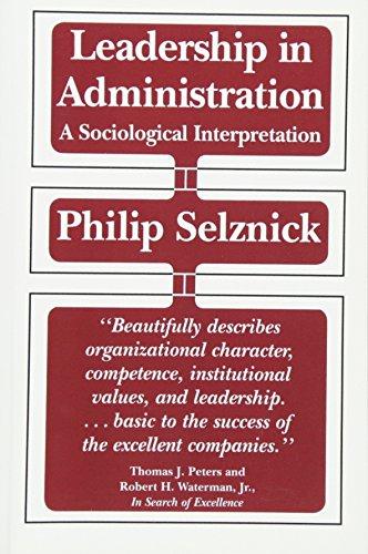 9780520049949: Leadership in Administration: A Sociological Interpretation