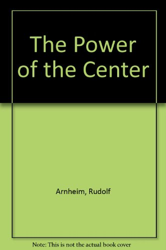 9780520050143: The Power of the Center: A Study of Composition in the Visual Arts