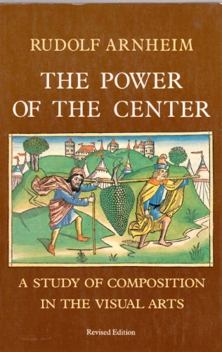 9780520050150: Power of the Center: A Study of Composition in the Visual Arts