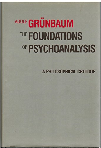 9780520050167: The Foundations of Psychoanalysis: A Philosophical Critique. (Pittsburgh Series in Philosophy and History of Science)