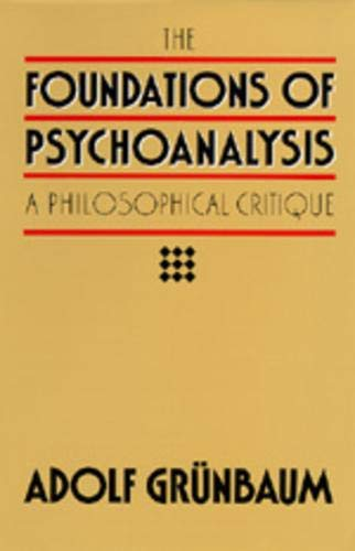 9780520050174: The Foundations of Psychoanalysis: A Philosophical Critique (Pittsburgh Series in Philosophy and History of Science)