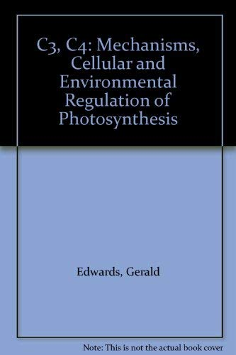 9780520050181: C3, C4: Mechanisms, Cellular and Environmental Regulation of Photosynthesis