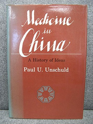 9780520050235: Medicine in China: A History of Ideas (Comparative Studies of Health Systems & Medical Care)