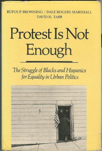 9780520050334: Protest is Not Enough: Struggle of Blacks and Hispanics for Equality in Urban Politics