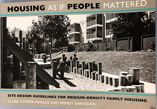 9780520050440: Housing as if People Mattered: Site Design Guidelines for the Planning of Medium-Density Family Housing (California series in urban development)