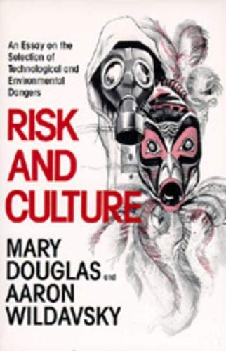 9780520050631: Risk and Culture: An Essay on the Selection of Technological and Environmental Dangers