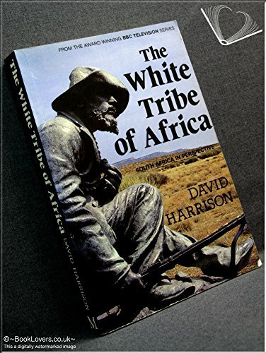 9780520050662: The White Tribe of Africa: South Africa in Perspective