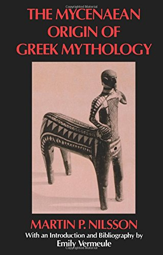 9780520050730: Mycenæan Origin of Greek Mythology (Sather Classical Lectures)
