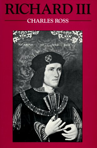 9780520050754: Richard III (English Monarchs Series)