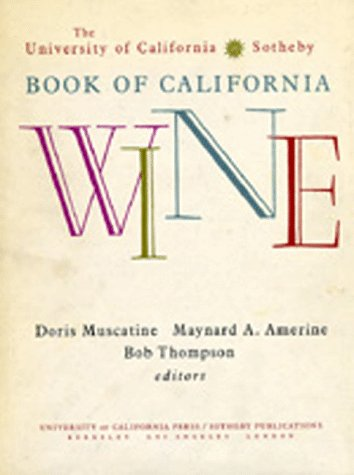 Book of California Wine: Doris Muscatine, Maynard A. Amerine, and Bob Thompson, Editors