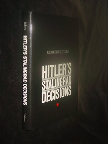 Hitler's Stalingrad decisions; (Hitlers Stalingrad decisions).: Jukes, Geoffrey