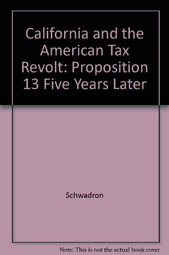 9780520051591: California and the American Tax Revolt: Proposition 13 Five Years Later