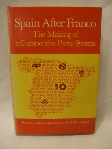 9780520051836: Spain After Franco: The Making of a Competitive Party System