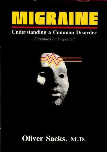 9780520051997: Sacks: Migraine: Understanding A Common Disorder Expanded & Updated (Cloth)