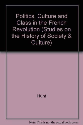 9780520052048: Politics, Culture and Class in the French Revolution (Studies on the History of Society & Culture)