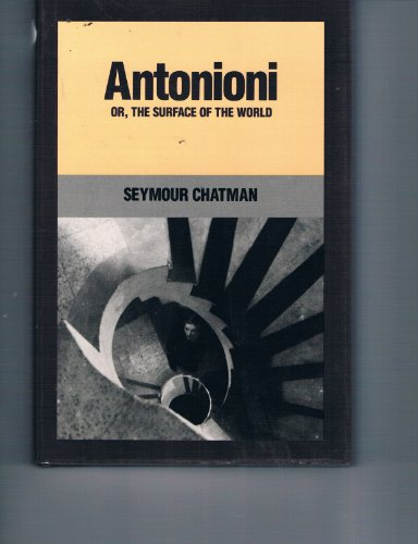 9780520052055: Antonioni, Or, the Surface of the World