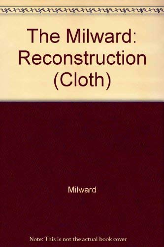 9780520052062: The Milward: Reconstruction (Cloth)
