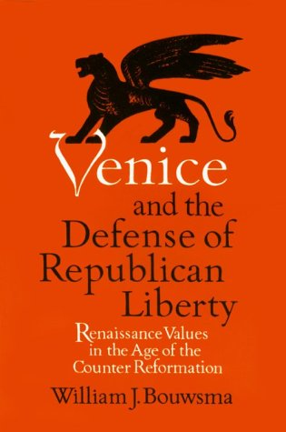 9780520052215: Venice and the Defense of Republican Liberty: Renaissance Values in the Age of the Counter Reformation