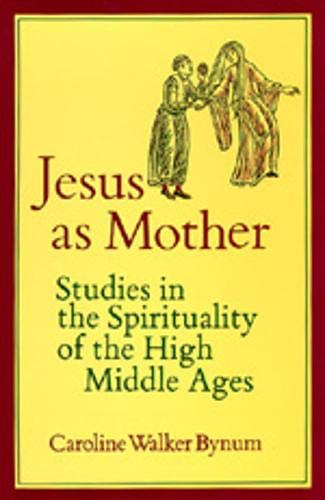 9780520052222: Jesus as Mother: Studies in the Spirituality of the High Middle Ages (Center for Medieval and Renaissance Studies, UCLA)