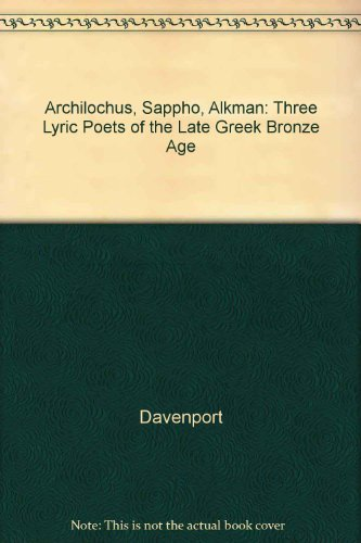 9780520052239: Archilochus, Sappho, Alkman: Three Lyric Poets of the Seventh Century B.C.