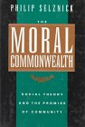 9780520052468: The Moral Commonwealth: Social Theory and the Promise of Community