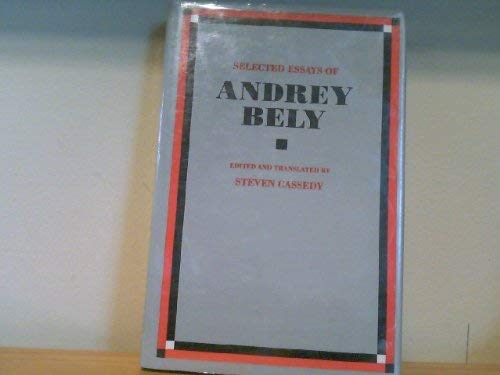 Selected Essays of Andrey Bely: Bely, Andrey