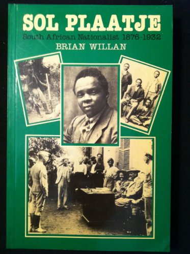 9780520052741: Sol Plaatje, South African Nationalist, 1876-1932 (Perspectives on Southern Africa)