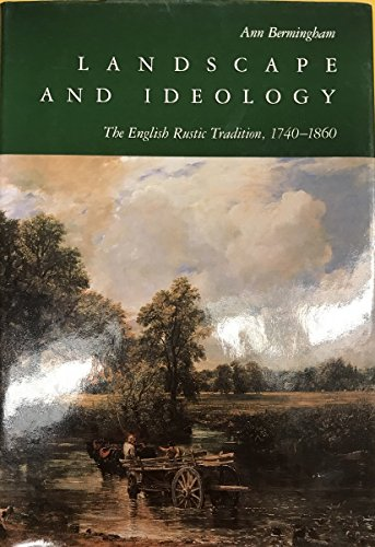 9780520052871: Landscape and Ideology: The English Rustic Tradition, 1740-1860