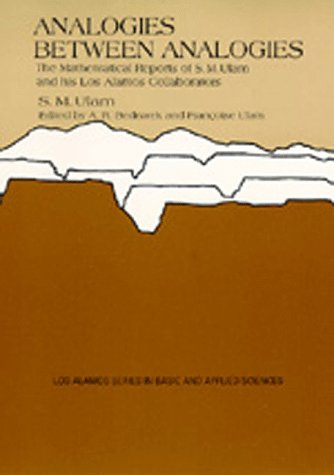 9780520052901: Analogies Between Analogies: The Mathematical Reports of S.M. Ulam and his Los Alamos Collaborators (Los Alamos Series in Basic and Applied Sciences)