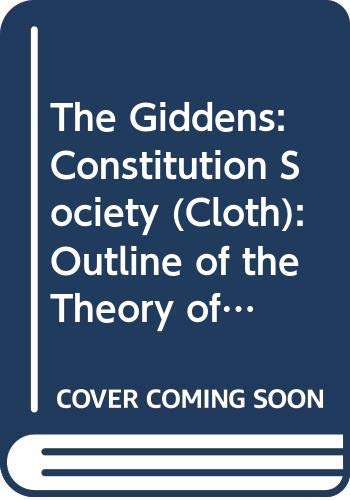 9780520052925: The Constitution of Society: Outline of the Theory of Structuration