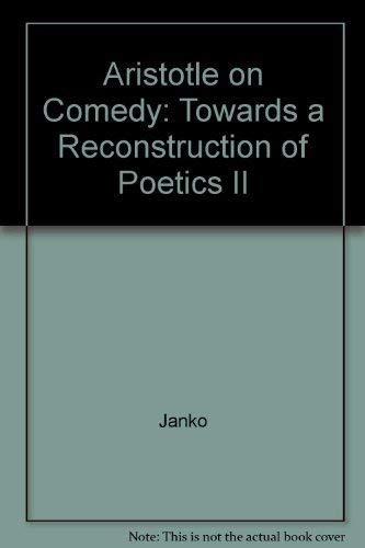 9780520053038: Aristotle on Comedy: Towards a Reconstruction of Poetics II