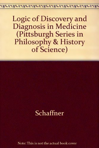 9780520053052: Logic of Discovery and Diagnosis in Medicine (Pittsburgh Series in Philosophy & History of Science)