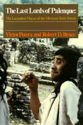 The Last Lords of Palenque : The: Robert D. Bruce;