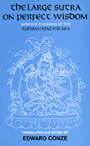 9780520053212: The Large Sutra on Perfect Wisdom: With the Divisions of the Abhisamayalankara (Center for South and Southeast Asia Studies, UC Berkeley)