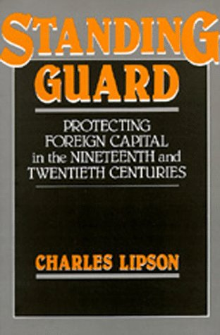 9780520053274: Standing Guard: Protecting Foreign Capital in the Nineteenth and Twentieth Centuries (Studies in International Political Economy)