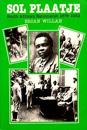 9780520053342: Sol Plaatje, South African Nationalist, 1876-1932 (Perspectives on Southern Africa)