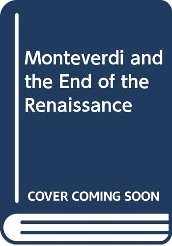 9780520053489: Monteverdi and the End of the Renaissance