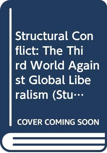9780520054004: Structural Conflict: The Third World Against Global Liberalism (Studies in International Political Economy)