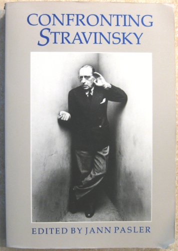 Confronting Stravinsky: Man, Musician, and Modernist.