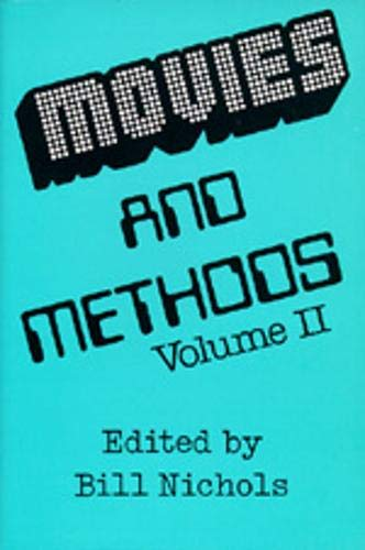 Movies and Methods: Vol. II: An Anthology Nichols, Bill