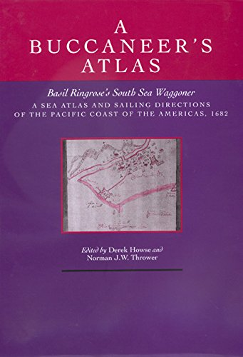 9780520054103: A Buccaneer's Atlas: Basil Rinrose's South Sea Waggoner : A Sea Atlas and Sailing Directions of the Pacific Coast of the Americas, 1682