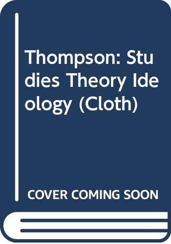 9780520054110: Thompson: Studies Theory Ideology (Cloth)