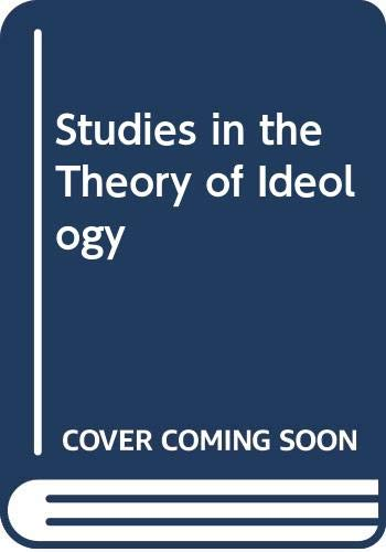9780520054127: Studies in the Theory of Ideology