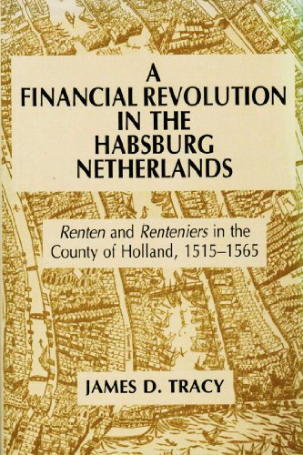 9780520054257: A Financial Revolution in the Habsburg Netherlands: Renten and Renteniers in the County of Holland, 1515-1565