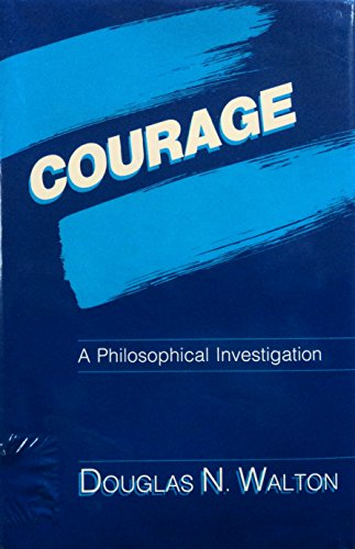 9780520054431: Courage: A Philosophical Investigation