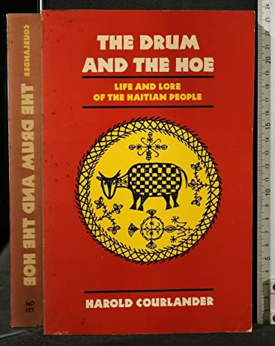 9780520054493: The Drum and the Hoe: Life and Lore of the Haitian People