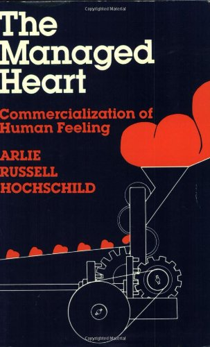 9780520054547: The Managed Heart: Commercialization of Human Feeling
